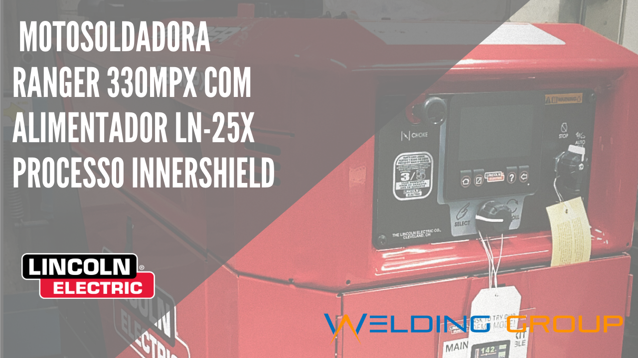 Welding Group - Ranger 330MPX (Processo Innershield)